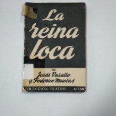 Libros de segunda mano: LA REINA LOCA. JESÚS VASALLO. FEDERIO MUELAS. COLECCION TEATRO Nº 188. TDK359. Lote 147572982