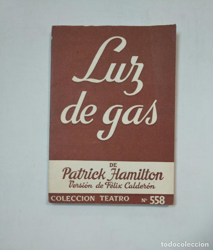 LUZ DE GAS. PATRICK HAMILTON. COLECCIÓN TEATRO NÚMERO Nº 558 EDITORIAL ESCELICER. TDK359 (Libros de Segunda Mano (posteriores a 1936) - Literatura - Teatro)
