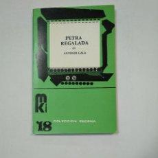 Libros de segunda mano: PETRA REGALADA. - GALA, ANTONIO. COLECCION ESCENA Nº 18 MK EDICIONES. TDK359. Lote 147576598