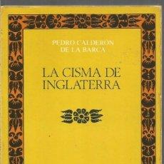 Libros de segunda mano: PEDRO CALDERON DE LA BARCA. LA CISMA DE INGLATERRA. CASTALIA. Lote 147608850