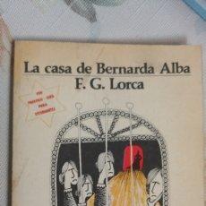 Libros de segunda mano: LA CASA DE BERNARDA ALBA, GARCÍA LORCA.. Lote 147609226