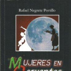 Libros de segunda mano: DEDICADO POR EL AUTOR RAFAEL NEGRETE PORTILLO. MUJERES EN CERVANTES. ADARGA. Lote 147645594