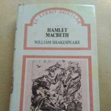 Libros de segunda mano: HAMLET MACBETH/WILLIAM SHAKESPEARE. Lote 147647313