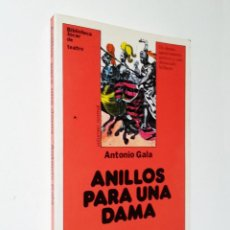 Libros de segunda mano: ANILLOS PARA UNA DAMA | GALA, ANTONIO | EDICIONES JÚCAR 1990. Lote 147947750