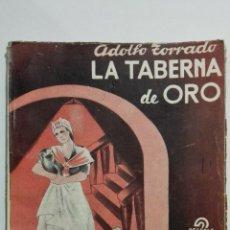 Libros de segunda mano: LA TABERNA DE ORO, COLECCION TALIA, Nº XLII, AÑO 1943. Lote 148116842