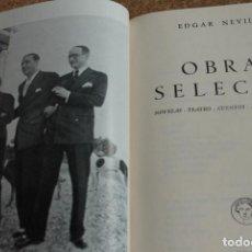 Libros de segunda mano: OBRAS SELECTAS. NOVELAS. TEATRO. CUENTOS. ARTÍCULOS. POESÍA. NEVILLE (EDGAR) . Lote 148151162