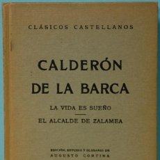 Libros de segunda mano: LMV - CALDERON DE LA BARCA: LA VIDA ES SUEÑO/EL ALCALDE DE ZALAMEA. ESPASA-CALPE. 1968.. Lote 148190882