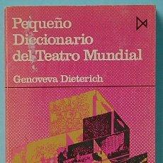 Libros de segunda mano: LMV - PEQUEÑO DICCIONARIO DE TEATRO MUNDIAL. GENOVEVA DIETERICH. EDICIONES ISTMO. 1974. Lote 148191674
