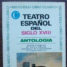 Libros de segunda mano: TEATRO ESPAÑOL DEL SIGLO XVIII: ANTOLOGIA. . Lote 148192734