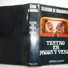 Libros de segunda mano: SALVADOR DE MADARIAGA TEATRO EN PROSA Y VERSO Y92143. Lote 148437398