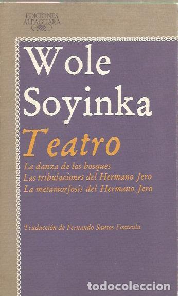TEATRO - WOLE SOYINKA - ALFAGUARA - ESTUPENDO ESTADO (Libros de Segunda Mano (posteriores a 1936) - Literatura - Teatro)