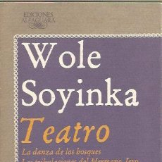 Libros de segunda mano: TEATRO - WOLE SOYINKA - ALFAGUARA - ESTUPENDO ESTADO. Lote 148674430