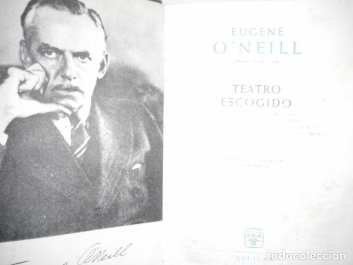 Libros de segunda mano: EUGENE O´NEILL Teatro escogido Y92184 - Foto 2 - 148917182
