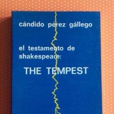 Libros de segunda mano: EL TESTAMENTO DE SHAKESPEARE. THE TEMPEST. CÁNDIDO PÉREZ GÁLLEGO. UNIVERSIDAD DE VALENCIA. 1979. . Lote 149241750