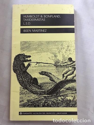 IBSEN MARTÍNEZ. HUMBOLDT & BONPLAND, TAXIDERMISTAS ; LSD [DEDICATORIA DEL AUTOR] (Libros de Segunda Mano (posteriores a 1936) - Literatura - Teatro)
