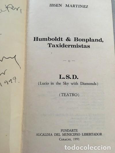 Libros de segunda mano: Ibsen Martínez. Humboldt & Bonpland, taxidermistas ; LSD [DEDICATORIA DEL AUTOR] - Foto 2 - 149565582