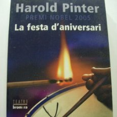 Libros de segunda mano: HAROLD PINTER / LA FESTA D'ANIVERSARI. Lote 150267578
