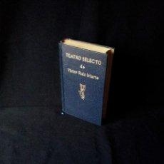 Libros de segunda mano: VICTOR RUIZ IRIARTE - TEATRO SELECTO - EDITORIAL ESCELICER 1967. Lote 150854330