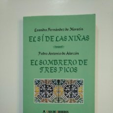 Libros de segunda mano: EL SI DE LAS NIÑAS. LEANDRO FERNANDEZ MORATIN. + EL SOMBRERO TRES PICOS. PEDRO A. ALARCON. TDK363. Lote 151194418
