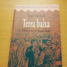 Libros de segunda mano: TERRA BAIXA (ÀNGEL GUIMERÀ) EDICIÓ A CURA DE SEBASTIÀ BECH. Lote 151255170