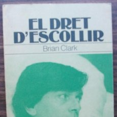 Libros de segunda mano: EL DRET D'ESCOLLIR. BRIAN CLARK. Lote 151461034