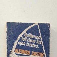 Libros de segunda mano: GUILLERMO TELL TIENE LOS OJOS TRISTES, MUERTE EN EL BARRIO, ASALTO NOCTURNO - ALFONSO SASTRE. Lote 151661382