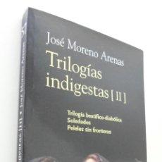Libros de segunda mano: TRILOGÍAS INDIGESTAS II, TRILOGÍA BEATÍFICO DIABÓLICA - SOLEDADES - PAPELES SIN FRONTERAS [DEDICATOR. Lote 151841290