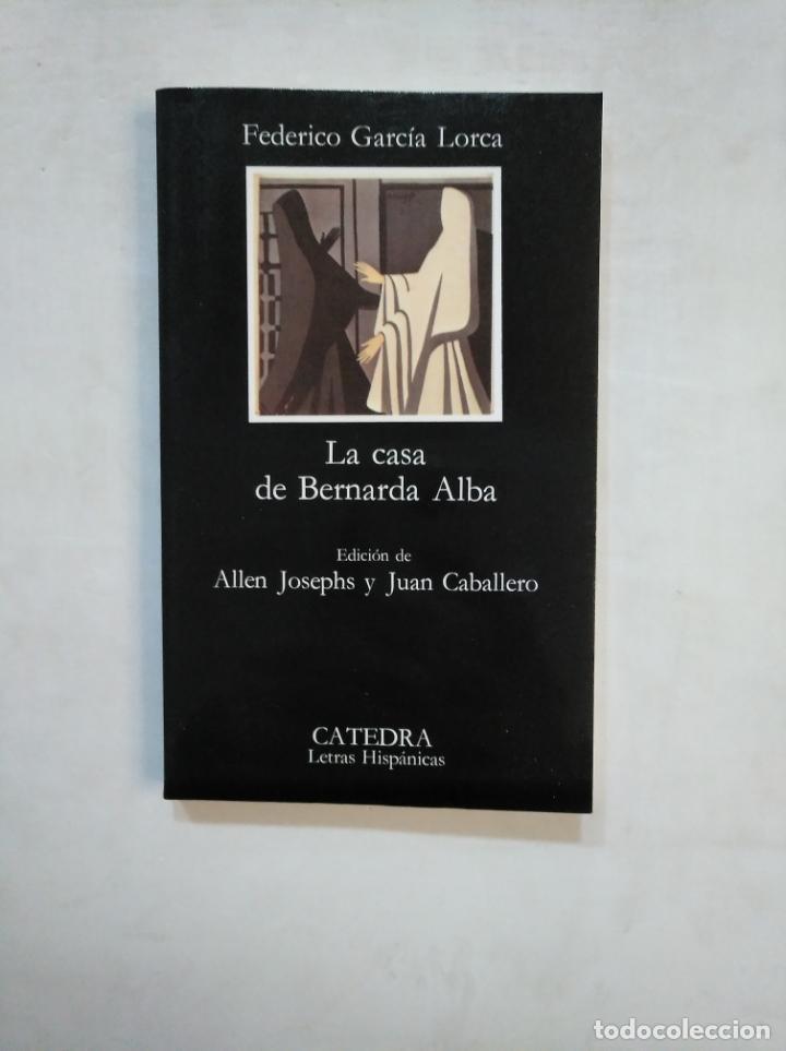 LA CASA DE BERNARDA ALBA. FEDERICO GARCIA LORCA. CATEDRA LETRAS HISPANICAS. Nº 43. TDK368 (Libros de Segunda Mano (posteriores a 1936) - Literatura - Teatro)
