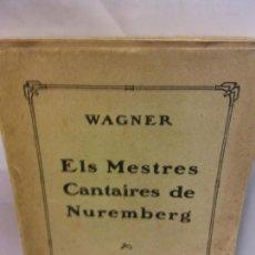 Libros de segunda mano: BJS.RICARD WAGNER.ELS MESTRES CANTAYRES DE NUREMBERG.EDT, ASSOCIACIO WAGNERIANA... Lote 152387626