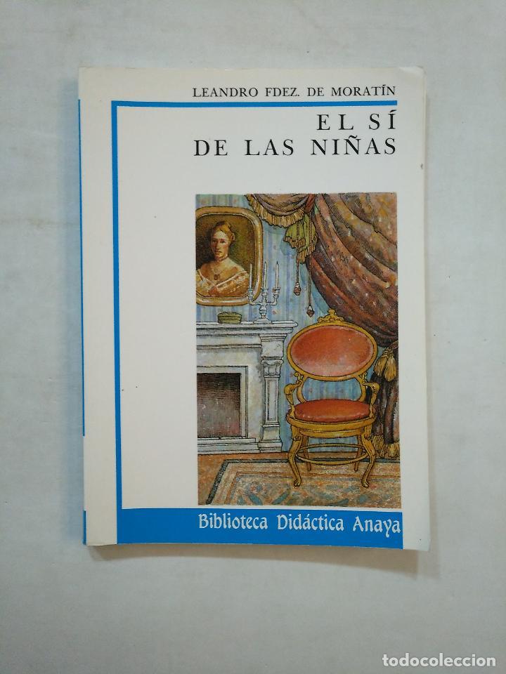 EL SI DE LAS NIÑAS. - LEANDRO FDEZ. DE MORATÍN. - BIBLIOTECA DIDACTICA ANAYA Nº 8. TDK370 (Libros de Segunda Mano (posteriores a 1936) - Literatura - Teatro)