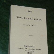 Libros de segunda mano: LAS TRES PARROQUIAS, IMP. BERGNES Y COMP. 1833 - FACSIMIL 1993 NUMERADO 885/1000. Lote 152834358