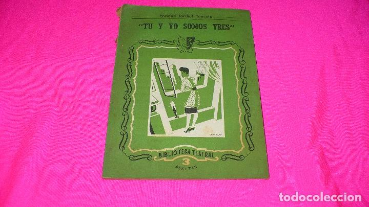 BIBLIOTECA TEATRAL, TU Y YO SOMOS TRES, ENRIQUE JARDIEL PONCELA, 1946. (Libros de Segunda Mano (posteriores a 1936) - Literatura - Teatro)