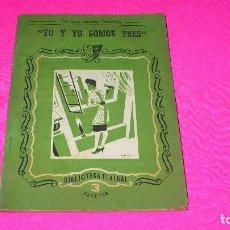 Libros de segunda mano: BIBLIOTECA TEATRAL, TU Y YO SOMOS TRES, ENRIQUE JARDIEL PONCELA, 1946.. Lote 152949734