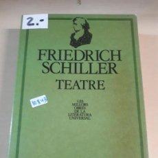 Libros de segunda mano: TEATRE - FRIEDRICH SCHILLER (EN CATALAN). Lote 153065222