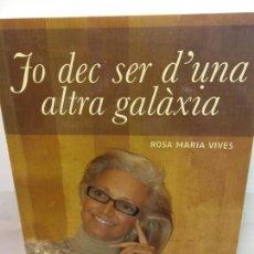 Libros de segunda mano: BJS.ROSA MARIA VIVES.FO DEC SER D´UNA ALTRA GALAXIA.EDT, JCS... Lote 153169194
