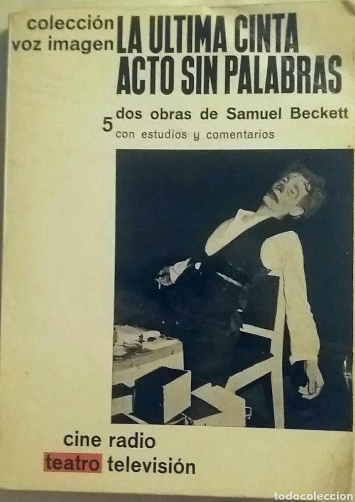 LA ÚLTIMA CINTA/ACTO SIN PALABRAS. SAMUEL BECKETT. COLECCIÓN VOZ E IMAGEN.PRIMERA EDICIÓN 1965. (Libros de Segunda Mano (posteriores a 1936) - Literatura - Teatro)