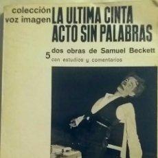 Libros de segunda mano: LA ÚLTIMA CINTA/ACTO SIN PALABRAS. SAMUEL BECKETT. COLECCIÓN VOZ E IMAGEN.PRIMERA EDICIÓN 1965.. Lote 153405986