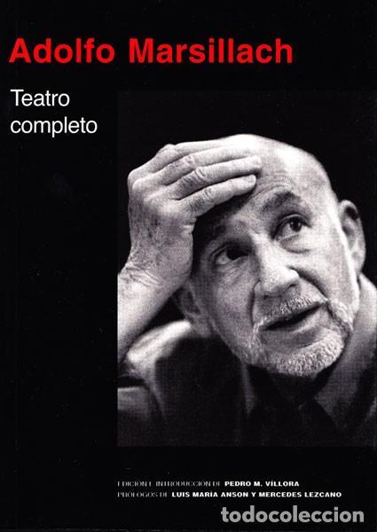 ADOLFO MARSILLACH: TEATRO COMPLETO (Libros de Segunda Mano (posteriores a 1936) - Literatura - Teatro)