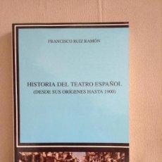 Libros de segunda mano: HISTORIA DEL TEATRO ESPAÑOL DESDE SUS ORIGENES HASTA 1900 FRANCISCO RUIZ RAMON. Lote 153939138