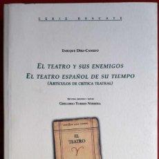 Libros de segunda mano: ENRIQUE DÍEZ-CANEDO . EL TEATRO Y SUS ENEMIGOS. EL TEATRO ESPAÑOL DE SU TIEMPO. Lote 154132210