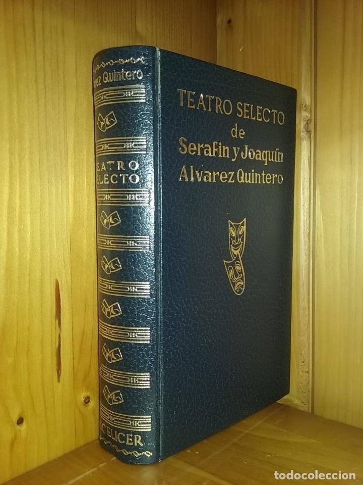 TEATRO SELECTO DE SERAFIN Y JOAQUIN ALVAREZ QUINTERO, ESCELICER, 1971 (Libros de Segunda Mano (posteriores a 1936) - Literatura - Teatro)