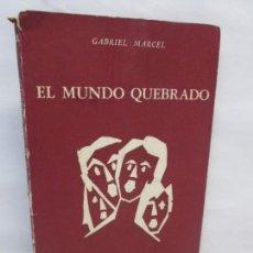 Libros de segunda mano: EL MUNDO QUEBRADO. GABRIEL MARCEL. EDICIONES LOSANGE. 1956. VER FOTOGRAFIAS. Lote 154576298