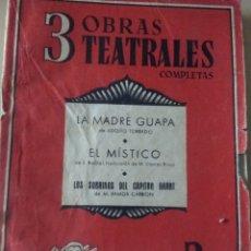 Libros de segunda mano - 3 OBRAS TEATRALES COMPLETAS: LA MADRE GUAPA DE ADOLFO TORRADO, EL MÍSTICO RUSIÑOL, LOS SOBRINOS DEL - 154669494