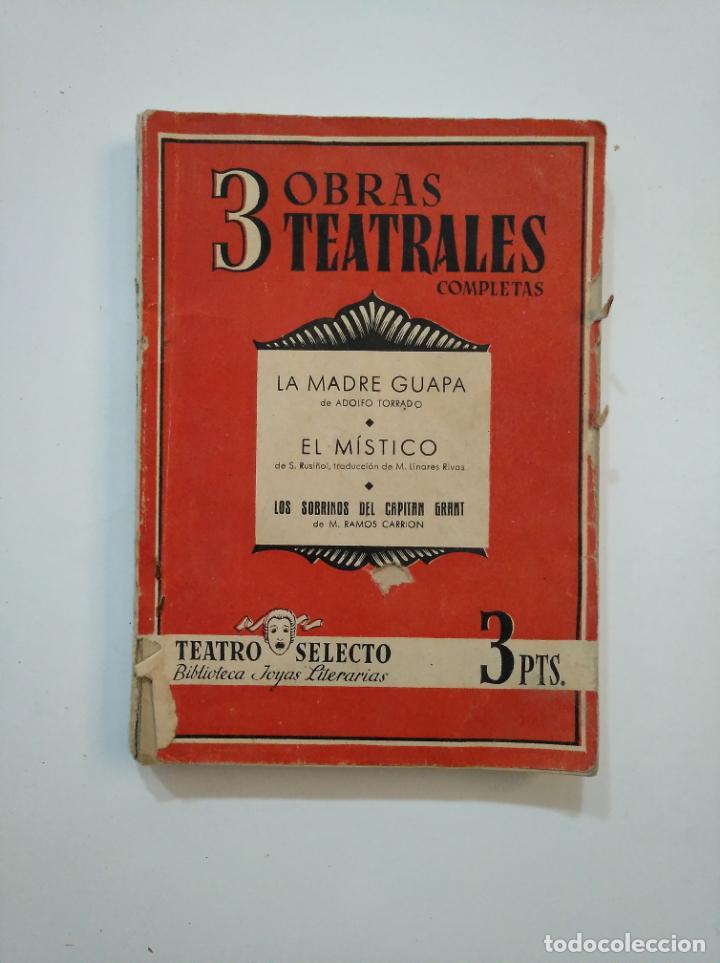 3 OBRAS TEATRALES COMPLETAS. LA MADRE GUAPA + EL MÍSTICO + LOS SOBRINOS DEL CAPITAN GRANT. TDK374 (Libros de Segunda Mano (posteriores a 1936) - Literatura - Teatro)