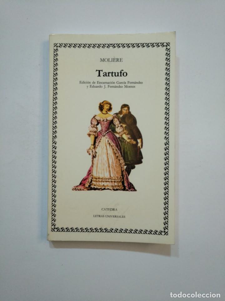 MOLIERE. TARTUFO. CATEDRA LETRAS UNIVERSALES Nº 10. TDK374 (Libros de Segunda Mano (posteriores a 1936) - Literatura - Teatro)