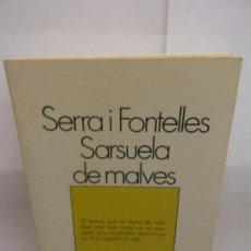 Libros de segunda mano: STQ.SERRA I FONTELLES.SARSUELA DE MALVES.EDT, 62.BRUMART TU LIBRERIA. Lote 154957730