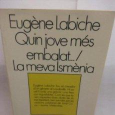 Libros de segunda mano: STQ.EUGENE LABICHE.QUIN JOVE MES EMBALAT..LA MEVA LSMENIA.EDT, 62.BRUMART TU LIBRERIA. Lote 154957922