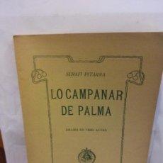 Libros de segunda mano: STQ.SERAFI PITARRA.LO CAMPANAR DE PALMA.EDT, BARCELONA... Lote 155081150