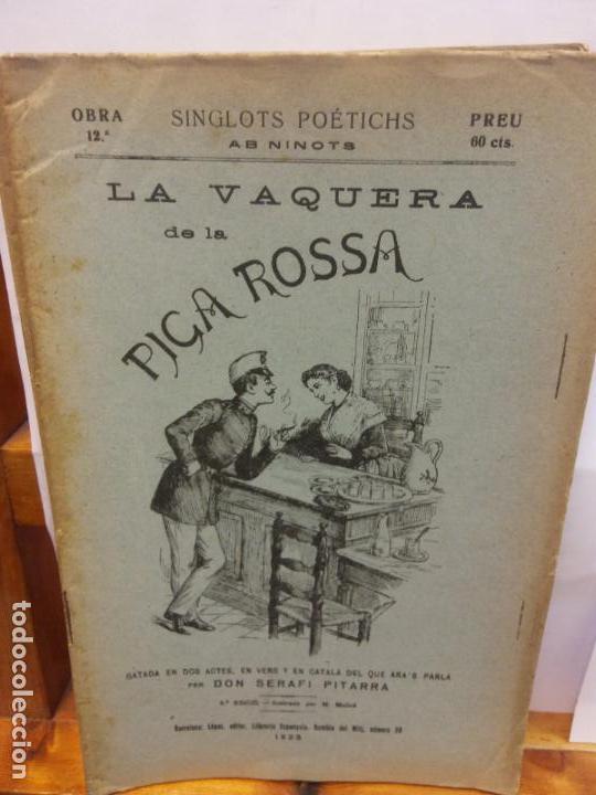 STQ.SERAFI PITARRA.LA VAQUERA DE LA PICA ROSSA.EDT, BARCELONA.BRUMART TU LIBRERIA (Libros de Segunda Mano (posteriores a 1936) - Literatura - Teatro)