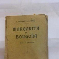 Libros de segunda mano: STQ.GAILLARDET Y DUMAS.MARGARITA DE BORGOÑA.EDT, MADRID.BRUMART TU LIBRERIADUARD . Lote 155115546